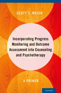 Ebook in inglese Incorporating Progress Monitoring and Outcome Assessment into Counseling and Psychotherapy: A Primer Meier, Scott T.