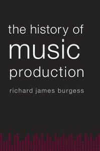 Ebook in inglese History of Music Production Burgess, Richard James
