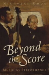 Ebook in inglese Beyond the Score: Music as Performance Cook, Nicholas