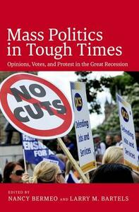 Mass Politics in Tough Times: Opinions, Votes and Protest in the Great Recession - cover