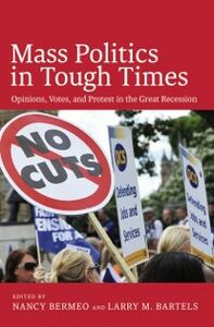Ebook in inglese Mass Politics in Tough Times: Opinions, Votes, and Protest in the Great Recession