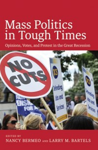 Ebook in inglese Mass Politics in Tough Times: Opinions, Votes, and Protest in the Great Recession -, -