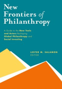 Ebook in inglese New Frontiers of Philanthropy: A Guide to the New Tools and New Actors that Are Reshaping Global Philanthropy and Social Investing Salamon, Lester M.