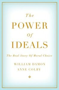 Ebook in inglese Power of Ideals: The Real Story of Moral Choice Colby, Anne , Damon, William