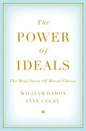 Power of Ideals: The Real Story of Moral Choice