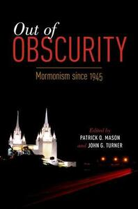 Out of Obscurity: Mormonism since 1945 - cover