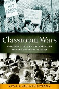 Foto Cover di Classroom Wars: Language, Sex, and the Making of Modern Political Culture, Ebook inglese di Natalia Mehlman Petrzela, edito da Oxford University Press
