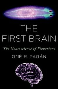 Ebook in inglese First Brain: The Neuroscience of Planarians Pagan, One R.