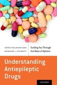 Foto Cover di Understanding Antiepileptic Drugs: Guiding You Through the Maze of Options, Ebook inglese di Bernd Pohlmann-Eden,Bernhard J. Steinhoff, edito da Oxford University Press