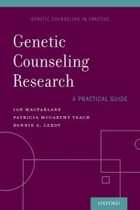 Ebook in inglese Genetic Counseling Research: A Practical Guide LeRoy, Bonnie , MacFarlane, Ian , McCarthy Veach, Patricia