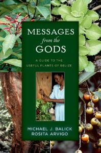 Ebook in inglese Messages from the Gods: A Guide to the Useful Plants of Belize Arvigo, Rosita , Balick, Michael J.