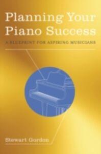 Foto Cover di Planning Your Piano Success: A Blueprint for Aspiring Musicians, Ebook inglese di Stewart Gordon, edito da Oxford University Press
