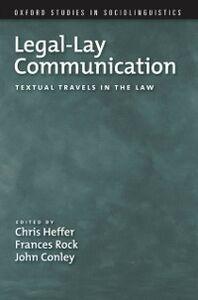 Foto Cover di Legal-Lay Communication: Textual Travels in the Law, Ebook inglese di  edito da Oxford University Press