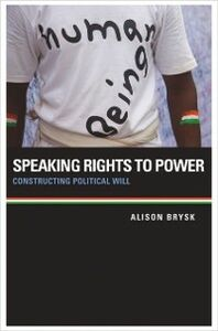 Ebook in inglese Speaking Rights to Power: Constructing Political Will Brysk, Alison