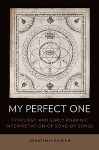 Ebook in inglese My Perfect One: Typology and Early Rabbinic Interpretation of Song of Songs Kaplan, Jonathan