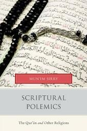 Scriptural Polemics: The Qur'an and Other Religions