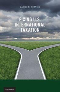 Ebook in inglese Fixing U.S. International Taxation Shaviro, Daniel N.