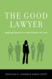 Good Lawyer: Seeking Quality in the Practice of Law