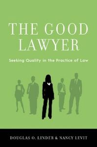 Ebook in inglese Good Lawyer: Seeking Quality in the Practice of Law Levit, Nancy , Linder, Douglas O.