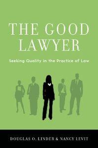 Foto Cover di Good Lawyer: Seeking Quality in the Practice of Law, Ebook inglese di Nancy Levit,Douglas O. Linder, edito da Oxford University Press
