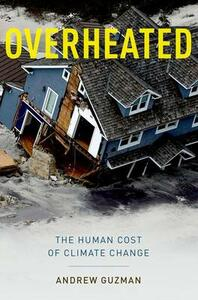 Overheated: The Human Cost of Climate Change - Andrew T. Guzman - cover
