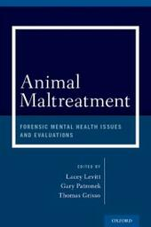 Animal Maltreatment: Forensic Mental Health Issues and Evaluations