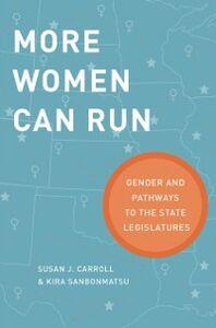 Ebook in inglese More Women Can Run: Gender and Pathways to the State Legislatures Carroll, Susan J. , Sanbonmatsu, Kira