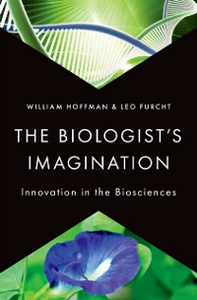 Ebook in inglese Biologists Imagination: Innovation in the Biosciences Furcht, Leo , Hoffman, William