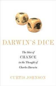 Ebook in inglese Darwins Dice: The Idea of Chance in the Thought of Charles Darwin Johnson, Curtis