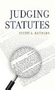 Judging Statutes - Robert A. Katzmann - cover