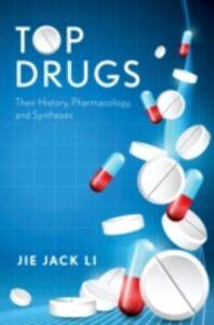 Ebook in inglese Top Drugs: History, Pharmacology, Syntheses Li, Jie Jack