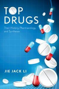 Foto Cover di Top Drugs: History, Pharmacology, Syntheses, Ebook inglese di Jie Jack Li, edito da Oxford University Press