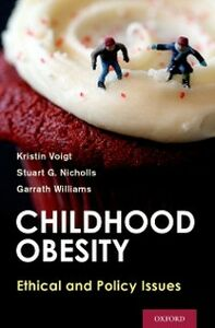 Ebook in inglese Childhood Obesity: Ethical and Policy Issues Nicholls, Stuart G. , Voigt, Kristin , Williams, Garrath