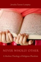 Never Wholly Other: A Muslima Theology of Religious Pluralism