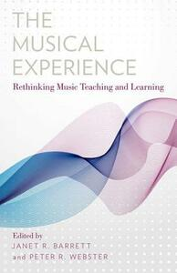 The Musical Experience: Rethinking Music Teaching and Learning - cover