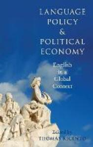 Language Policy and Political Economy: English in a Global Context - cover