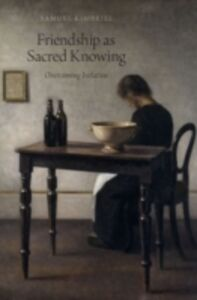 Ebook in inglese Friendship as Sacred Knowing: Overcoming Isolation Kimbriel, Samuel