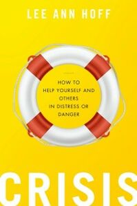 Ebook in inglese Crisis: How to Help Yourself and Others in Distress or Danger Hoff, Lee Ann
