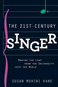 The 21st Century Singer: Bridging the Gap Between the University and the World - Susan Mohini Kane - cover