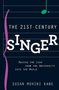 Ebook in inglese 21st Century Singer: Making the Leap from the University into the World Mohini Kane, Susan