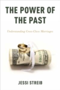 Ebook in inglese Power of the Past: Understanding Cross-Class Marriages Streib, Jessi