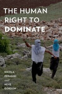 Ebook in inglese Human Right to Dominate Gordon, Neve , Perugini, Nicola