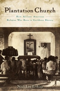 Ebook in inglese Plantation Church: How African American Religion Was Born in Caribbean Slavery Erskine, Noel Leo