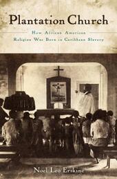 Plantation Church: How African American Religion Was Born in Caribbean Slavery