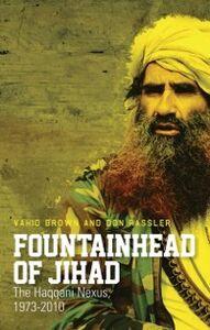 Ebook in inglese Fountainhead of Jihad: The Haqqani Nexus, 1973-2012 Brown, Vahid , Rassler, Don