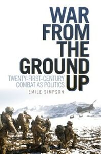 Ebook in inglese War From the Ground Up: Twenty-First Century Combat as Politics Simpson, Emile