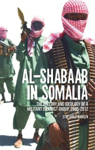 Ebook in inglese Al-Shabaab in Somalia: The History and Ideology of a Militant Islamist Group Jarle Hansen, Stig