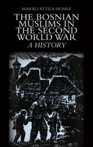 Ebook in inglese Bosnian Muslims in the Second World War Hoare, Marko Attila