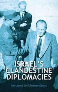 Ebook in inglese Israels Clandestine Diplomacies