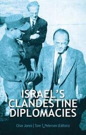Israels Clandestine Diplomacies
